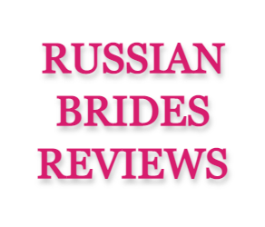 Russian Brides Reviews